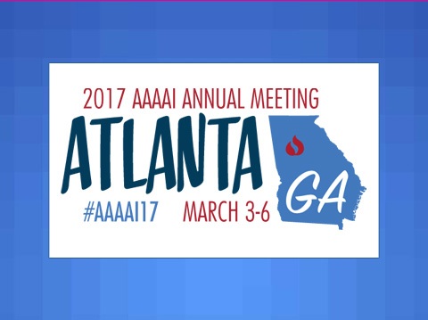 AAAAI 2017 Annual Meeting - Atlanta, Georgia - March 3-6